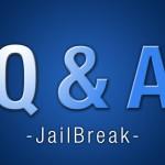 脱獄Q&A : 脱獄(JailBreak)とは?よくある質問や脱獄後の質問など